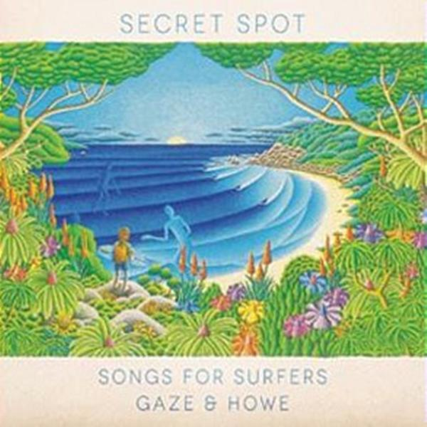 Secret Spot Songs For Surfers